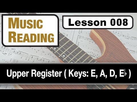 MUSIC READING 008: Upper-Mid Register (Keys: E, A, D Eb)