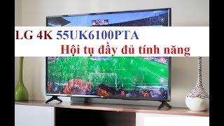 Smart Tivi LG 55UK6100PTA 4K 55 inch hội tụ đầy đủ tính năng thông minh