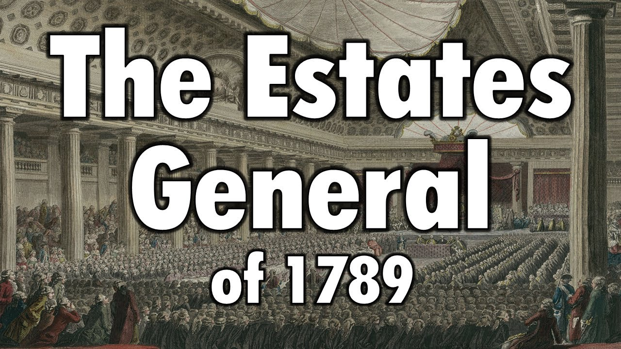 The Estates General Of 1789 French Revolution Part 2