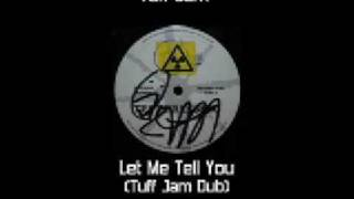 Tuff Jam - Let Me Tell You (Tuff Jam Dub)
