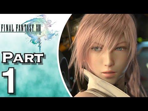 Let's Play Final Fantasy XIII (Gameplay + Walkthrough) Part 1