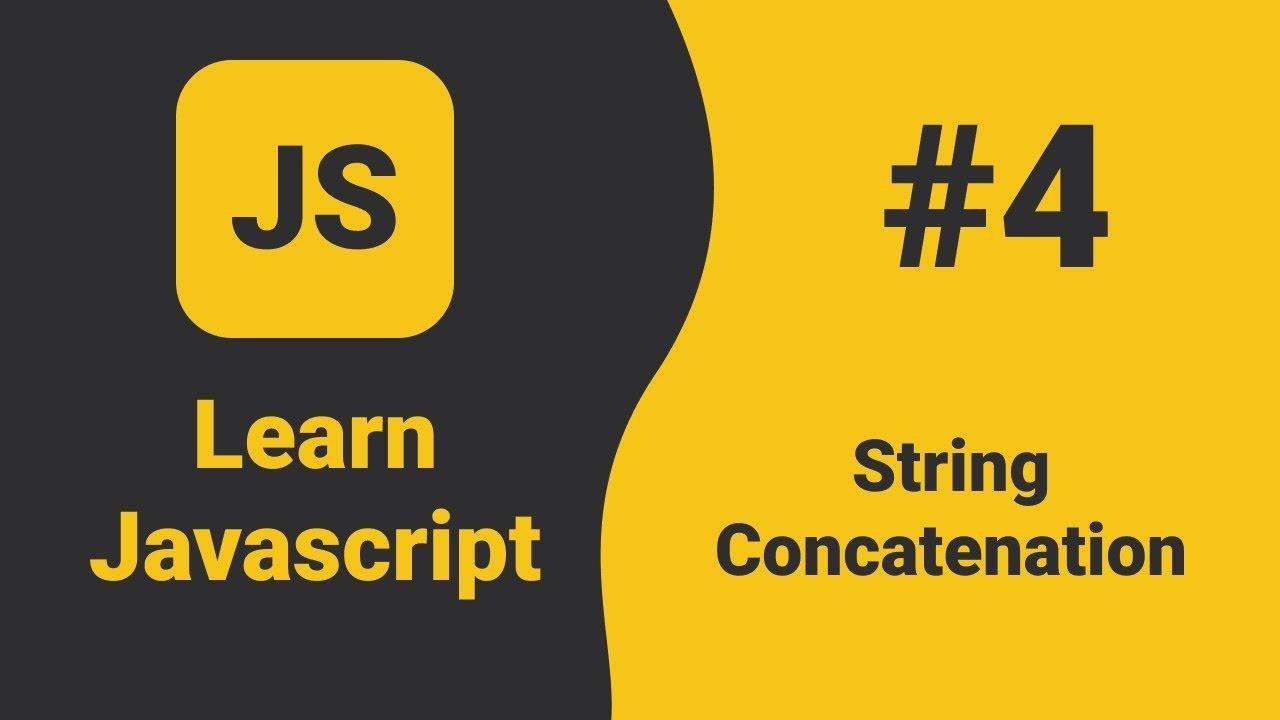 Javascript String Concatenation | Javascript Tutorial For Beginners | ES6 Tutorial