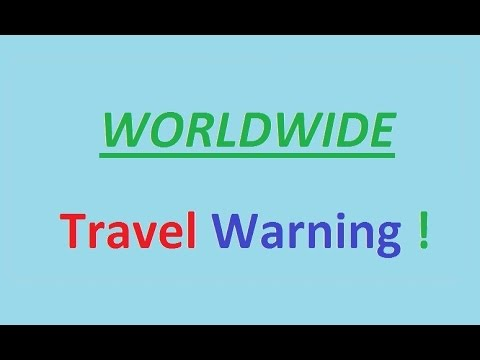 WNN Breaking Report: Worldwide Travel Warning