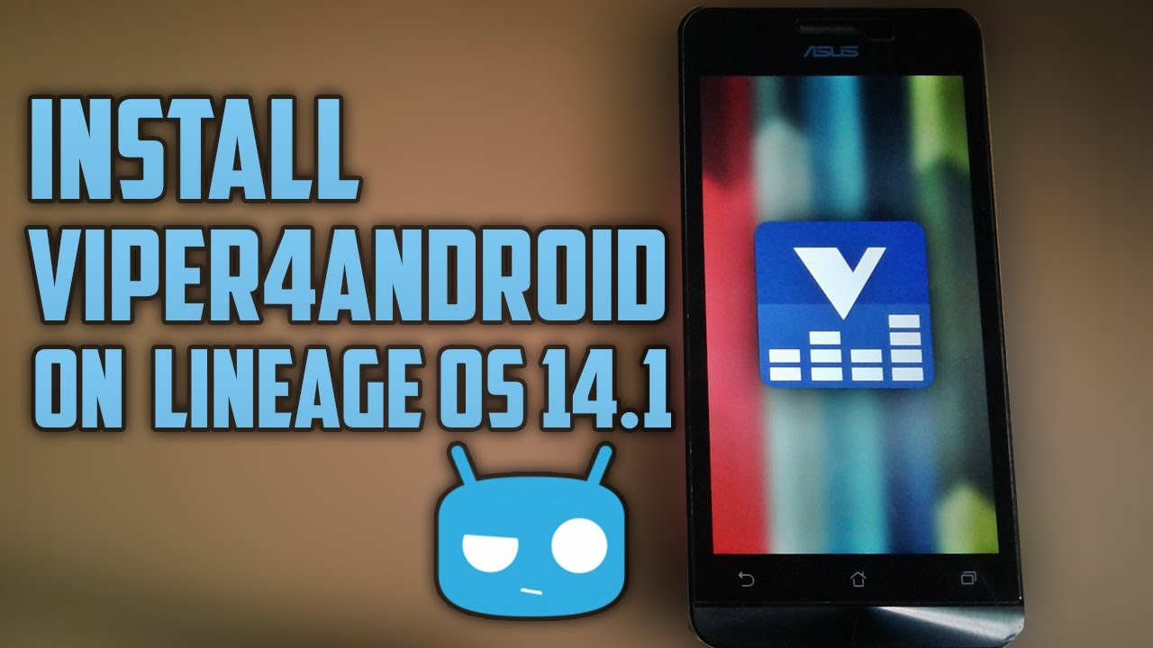 Install ViPER4Android FX on Lineage OS 14 1 (Android 7 1 Nougat)