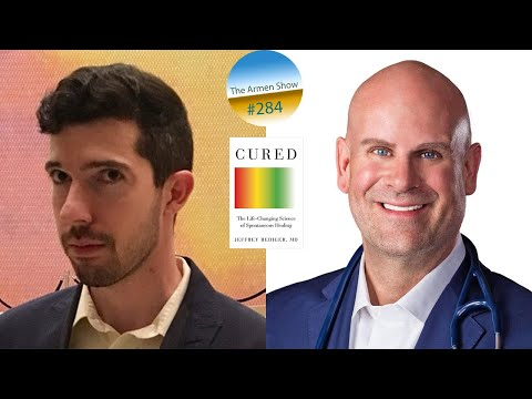"""284: Jeffrey Rediger   Spontaneous Healing Through Natural Well-Being In """"Cured"""""""