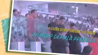 Denny Siregar BLUNDER PIALA PRESIDEN