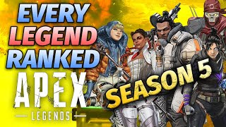 Apex Legends Season 5 Tier List Ranking Characters from Worst to BEST