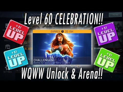 LEVEL 60 CELEBRATION! + Unlocking Warrior Queen Wonder Woman Challenge + Arena Injustice 2 Mobile