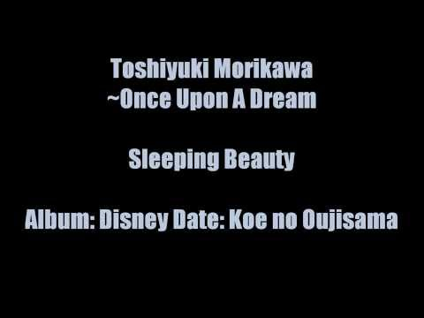 Toshiyuki Morikawa ~ Once Upon A Dream