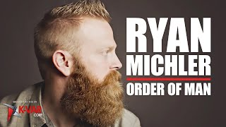 Order of Man - RYAN MICHLER // John Bartolo Show