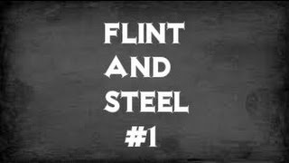 Flint and Steel - #1 - Screw Rules!