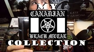 My Canadian Black Metal Collection (So Far)