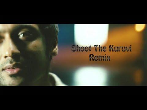 Shoot the kuruvi remix
