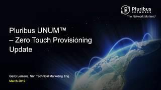Pluribus UNUM - Zero-Touch Provisioning Update