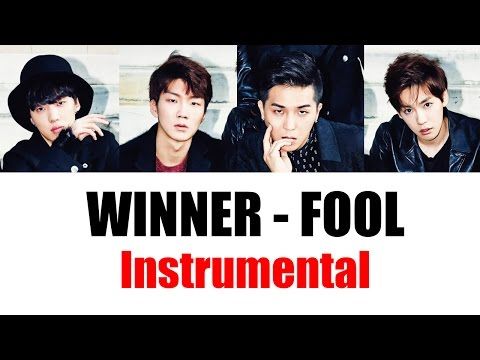 WINNER - Fool (Instrumental/Karaoke) by songainlover