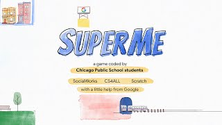 Introducing SuperMe - an official video game from students in Chicago