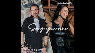 Say You Are Tommy John Ehman Amanda Hagel