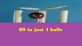 89 in just 4 balls-2017 cricket