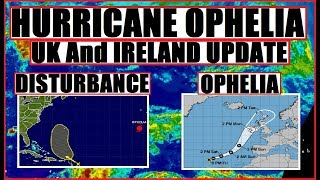 Hurricane OPHELIA! United Kingdom & Ireland UPDATE What to expect!