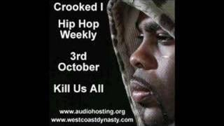 Crooked I Kill Us All Hip Hop Weekly