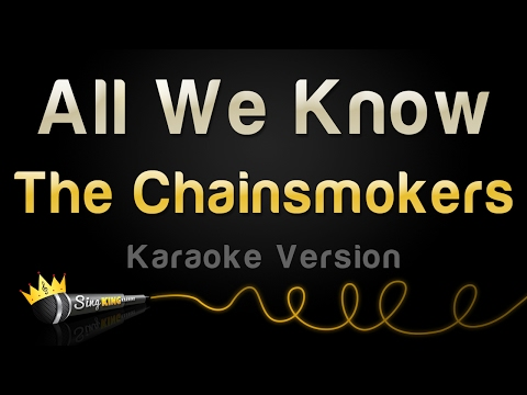The Chainsmokers ft. Phoebe Ryan - All We Know (Karaoke Version)