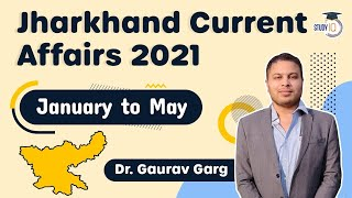 Jharkhand Current Affairs 2021 - January to May 2021 for JPSC, JSSC, JTET, Jharkhand Police SI