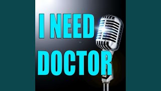 I need a doctor (Karaoke Version)