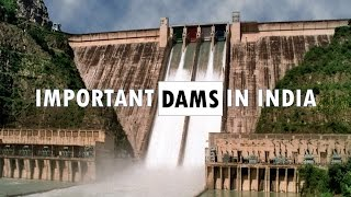 Most Important Dams in India!! - Study Capsule