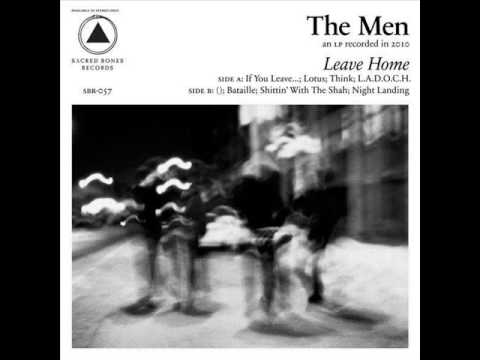 The Men -  Leave Home [full album]