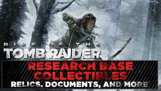 Rise of the Tomb Raider • Research Base Collectibles • Fuel Tanks, Relics, Documents, & MORE