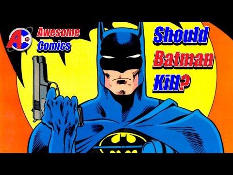 Should Batman Kill? - Awesome Comics