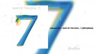 [DOWNLOAD][Album] BTS – MAP OF THE SOUL _ 7 (MP3)(MEGA)