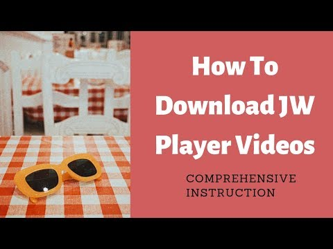 Download JW Player Videos 2019 on Mac (Easy Guide)