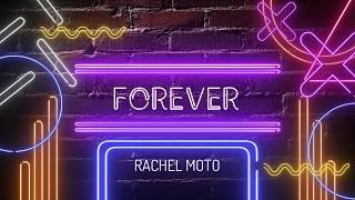 Forever - Rachel Moto (OFFICIAL LYRIC VIDEO) prod by Slapmaster