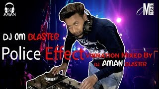 Police Effect Vibration Mixed BY Dj Om Blaster !! Mp3 Link In Description Box !!