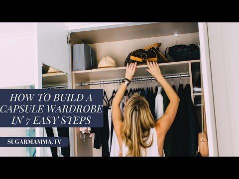 How To Build A Capsule Wardrobe - 7 Easy Steps || SugarMamma.TV