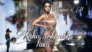 TIJANA eM- KAKO OSTAVITI LAVA (Official video 2021)