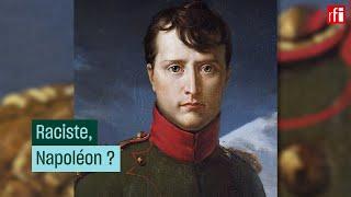 Raciste, Napoléon ?