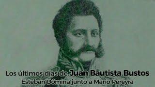 Los últimos días de Juan Bautista Bustos