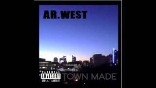"AR. West - Shine (1st Single off Debut Mixtape: ""Town Made"")"