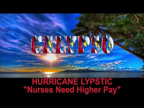 Hurricane Lypstic - Nurses Need Higher Pay (Antigua 2019 Calypso)