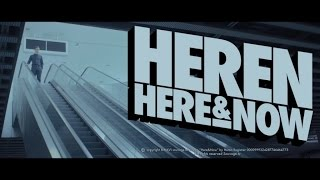 HEREN - Here &amp Now (Official Video)