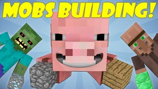If Mobs Could Build - Minecraft