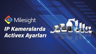 Milesight IP Kamera Activex Ayarları Yapılandırması