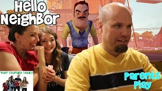 HELLO NEIGHBOR -  PARENTS PLAY / That YouTub3 Family