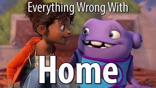 Everything Wrong With Home In 17 Minutes Or Less