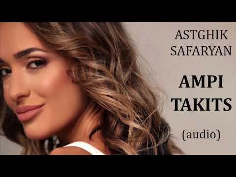 ASTGHIK SAFARYAN - Ampi Takits (Audio)