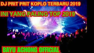 [10.16 MB] DJ PRIT PRIT KOPLO TERBARU 2019 (INI BARU DJ PRIT PRIT PALING TOP)