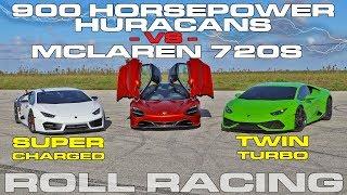 McLaren 720S vs 900 HṖ Twin Turbo and VF Supercharged Lamborghini Huracans Roll Racing