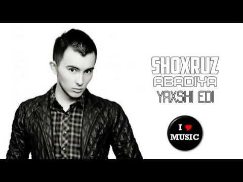 Shoxruz Abadiya - Yaxshi edi new uzbek music 2014.mp3